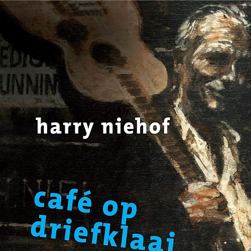 Cafe Op Driefklaai de Harry Niehof