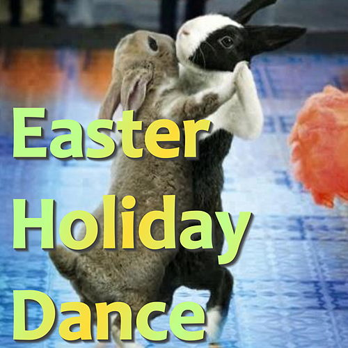 Easter Holiday Dance by Various Artists