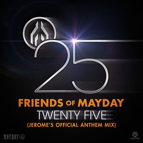 Twenty Five (Jerome's Official Anthem Mix) von Friends Of Mayday