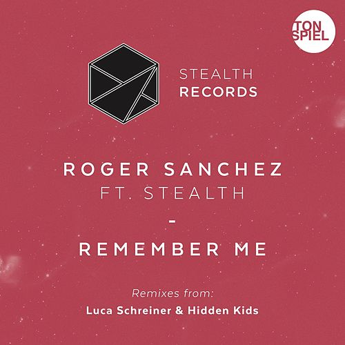 Remember Me (feat. Stealth) (Luca Schreiner Remix) von Roger Sanchez