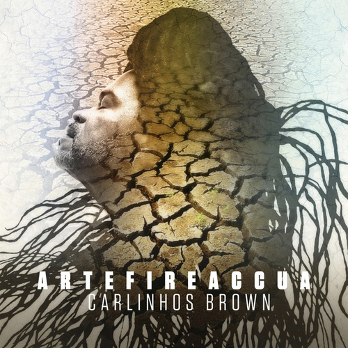 ARTEFIREACCUA (Incinerando o Inferno) de Carlinhos Brown