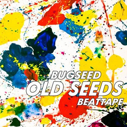 Old Seeds von Bugseed