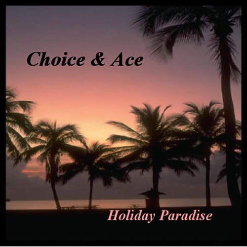Holiday Paradise de Choice