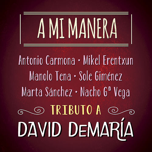 A Mi Manera. Tributo a David de María de Various Artists