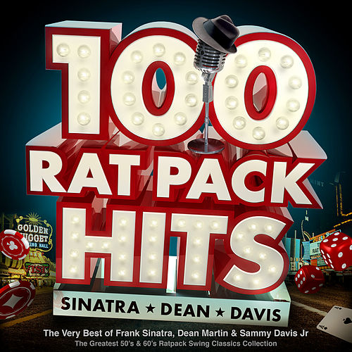 100 Rat Pack Hits - The Very Best of Frank Sinatra, Dean Martin & Sammy Davis Jr – the Greatest 50s & 60s Ratpack Swing Classics Collection von Various Artists