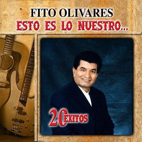 Esto Es Lo Nuestro: 20 Exitos by Fito Olivares