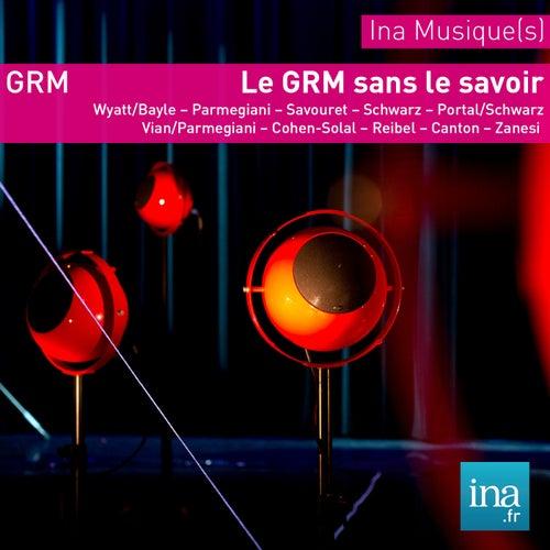 Archives GRM - Le GRM sans le savoir de Various Artists
