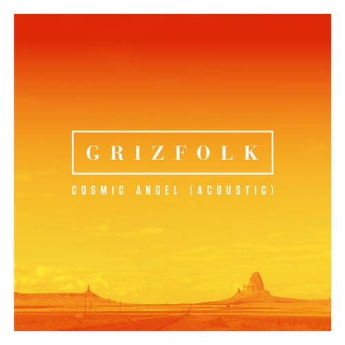 Cosmic Angel (Acoustic From Capitol Studios) by Grizfolk