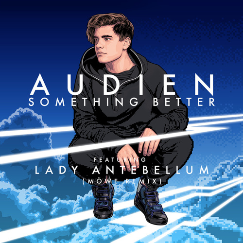 Something Better (Mowe Remix) by Audien