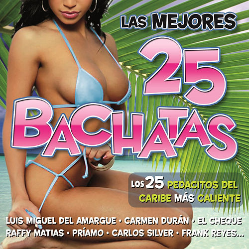 Las Mejores 25 Bachatas by Various Artists