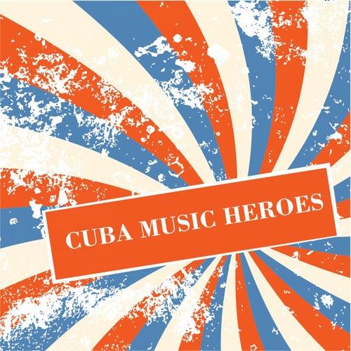 Cuba Music Heroes de Various Artists