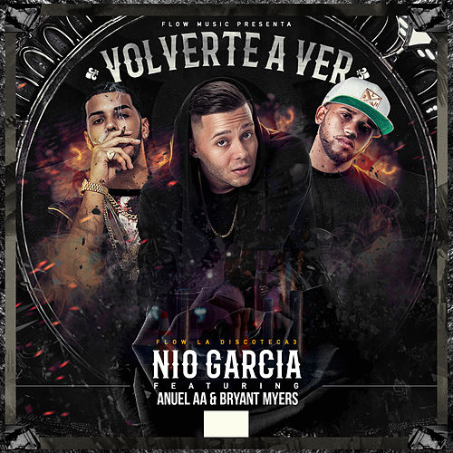 Volverte A Ver (feat. Anuel Aa & Bryant Myers) by Nio Garcia