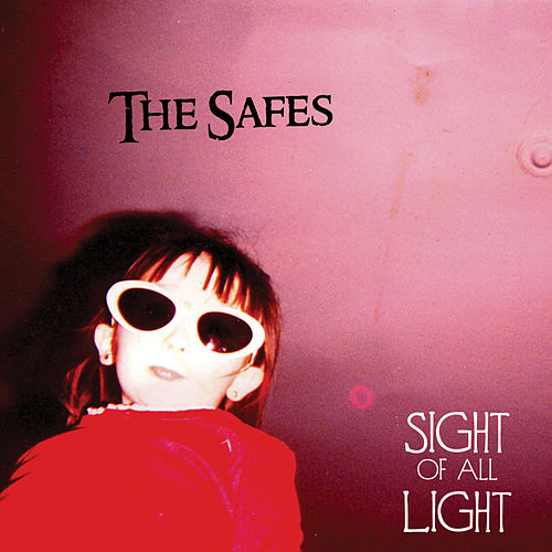 Sight of All Light by The Safes
