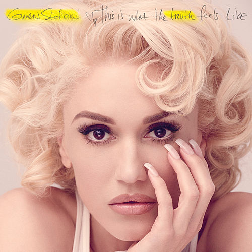 This Is What The Truth Feels Like (Deluxe) by Gwen Stefani