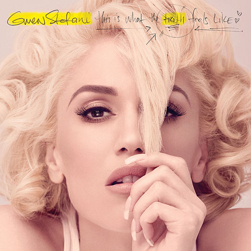 This Is What The Truth Feels Like von Gwen Stefani