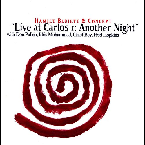 Live at Carlos I: Another Night (with Don Pullen, Idris Muhammad, Chief Bey & Fred Hopkins) von Hamiet Bluiett