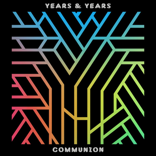 Communion (Deluxe) von Years & Years