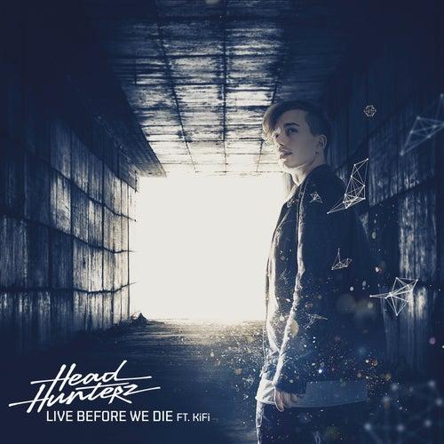 Live Before We Die de Headhunterz