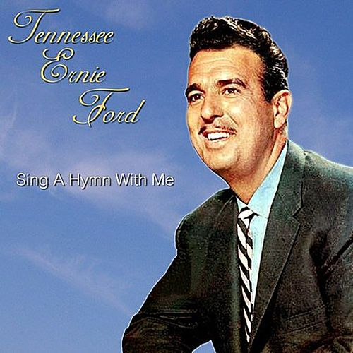 Sing A Hymn With Me by Tennessee Ernie Ford