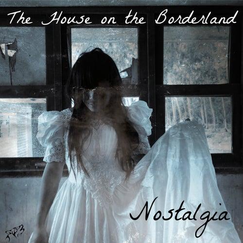 The House On The Borderland von Nostalgia