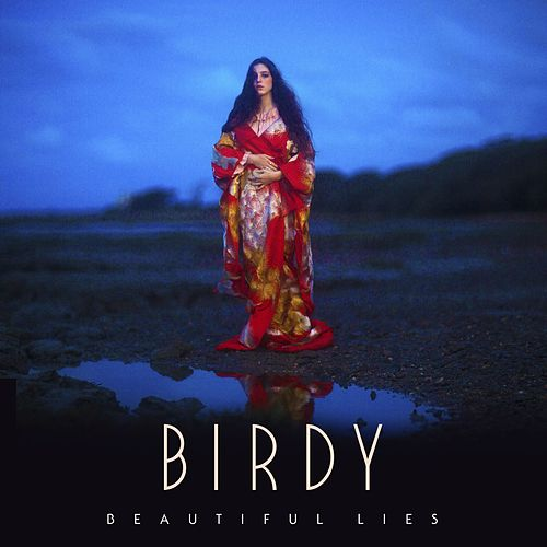 Beautiful Lies (Deluxe) by Birdy