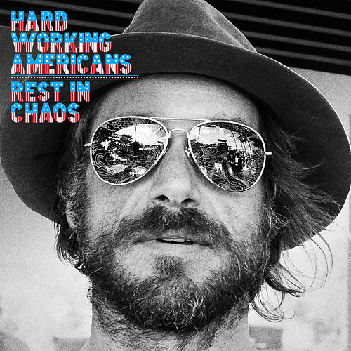 Rest in Chaos de Hard Working Americans
