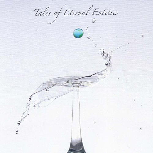 Tales of Eternal Entities by Tee