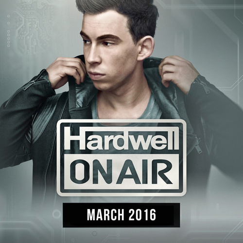Hardwell On Air March 2016 von Various Artists