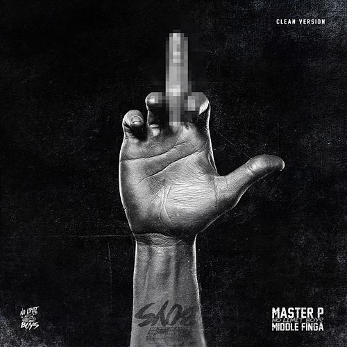 Middle Finga (feat. No Limit Boys) - Single by Master P