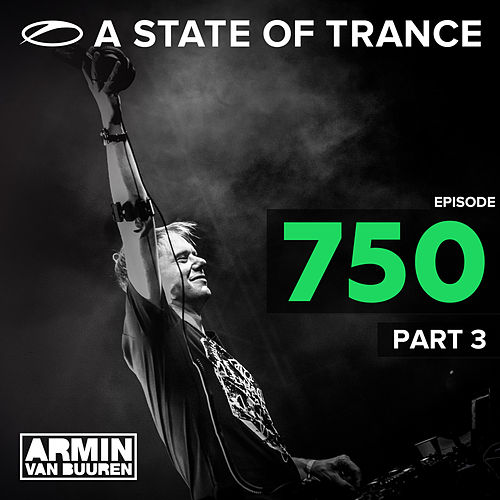A State Of Trance Episode 750, Part. 3 von Various Artists
