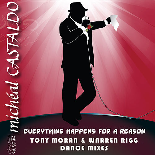 Everything Happens for a Reason (Tony Moran & Warren Rigg Dance Mixes) by Micheal Castaldo