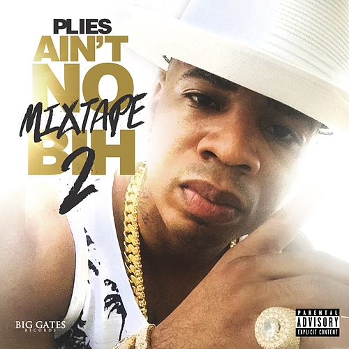 Ain't No Mixtape Bih 2 von Plies