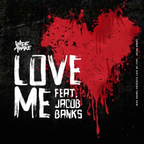 Love Me by Wide Awake