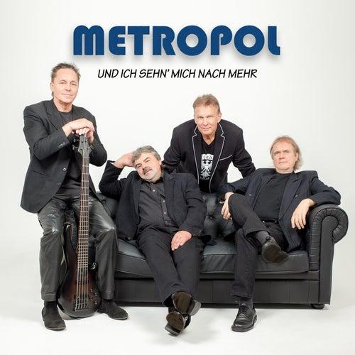 Und ich sehn' mich nach mehr by Metropol