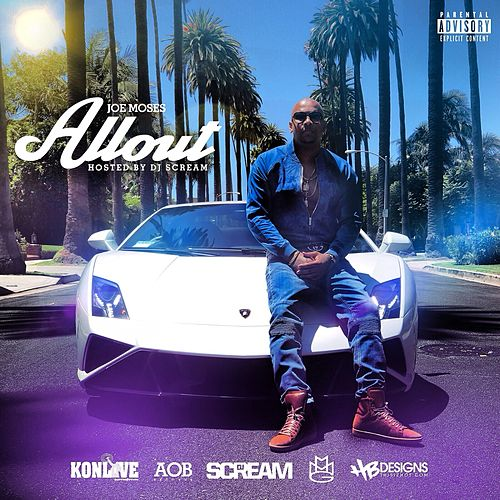 DJ Scream Presents: All Out von Joe Moses