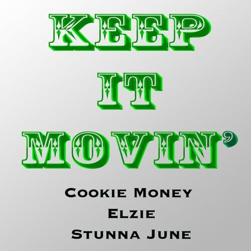 Keep It Movin' (feat. Elzie & Stunna June) - Single von Cookie Money
