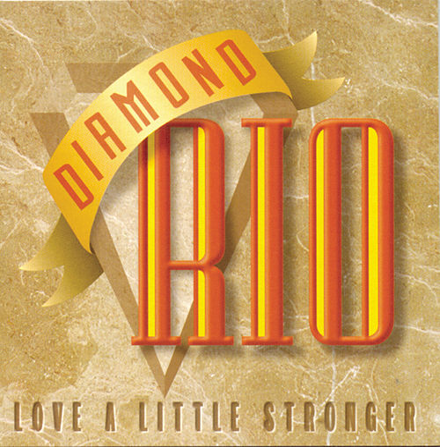 Love a Little Stronger by Diamond Rio