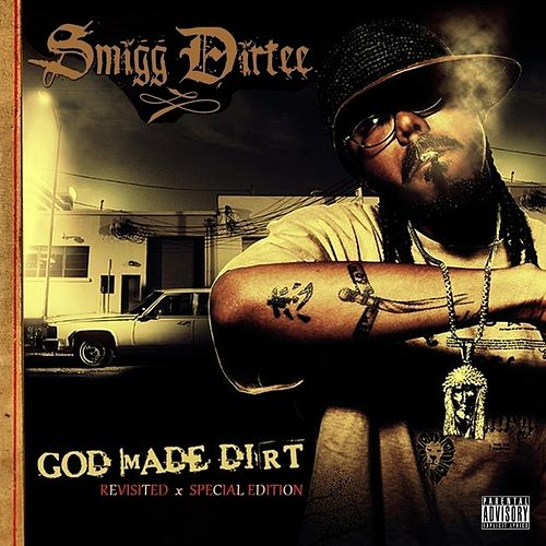 God Made Dirt (Special Edition) by Smigg Dirtee