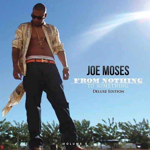 From Nothing to Something, Vol. 2 (Deluxe Edition) de Joe Moses