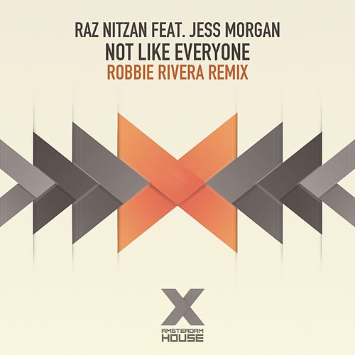 Not Like Everyone (Robbie Rivera Remix) (feat. Jess Morgan) by Raz Nitzan