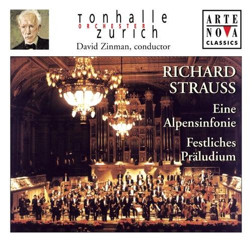 Richard Strauss: Eine Alpensinfonie; Festliches Präludium von David Zinman
