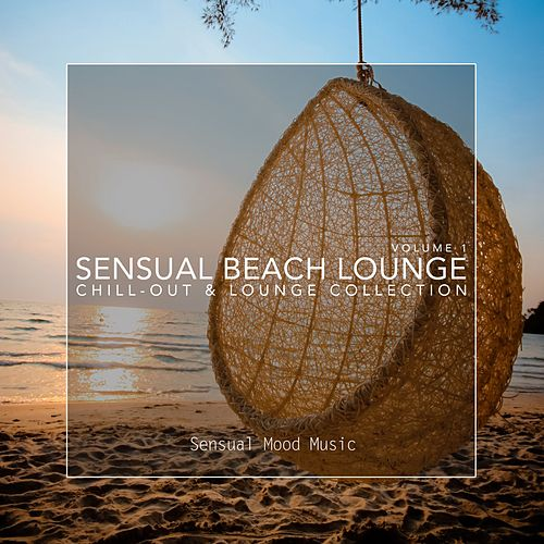 Sensual Beach Lounge Vol. 1 by Various Artists