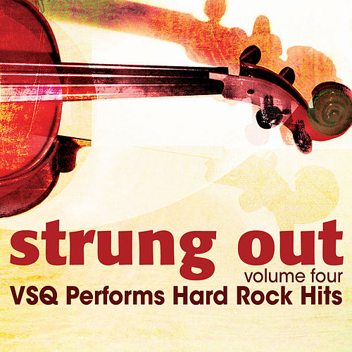 Strung Out, Vol. 4: VSQ Performs Hard Rock Hits de Vitamin String Quartet