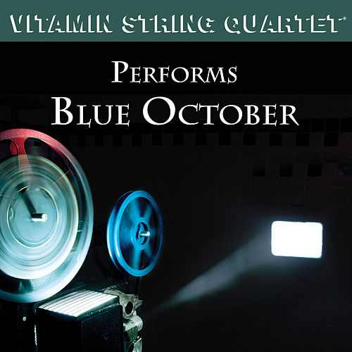 String Quartet Tribute To: Blue October by Vitamin String Quartet