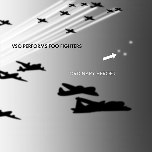 Ordinary Heroes: The String Quartet Tribute to Foo Fighters by Vitamin String Quartet