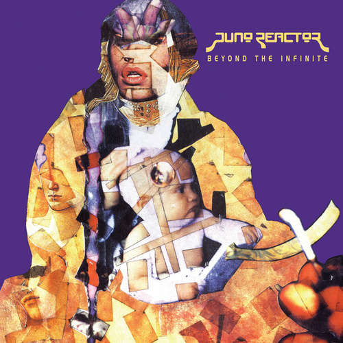 Beyond The Infinite de Juno Reactor