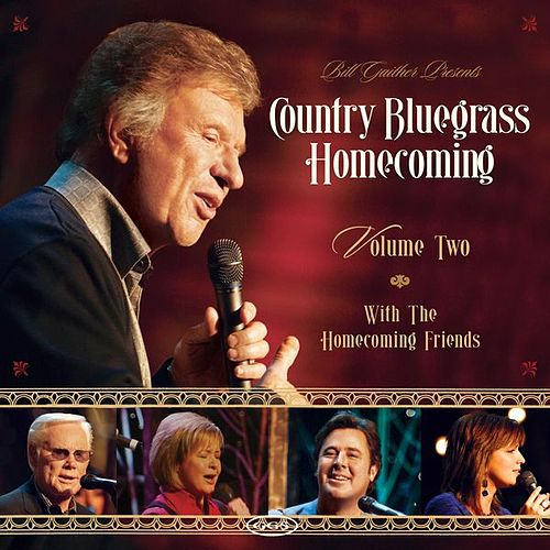 Country Bluegrass Homecoming Vol. 2 by Bill & Gloria Gaither