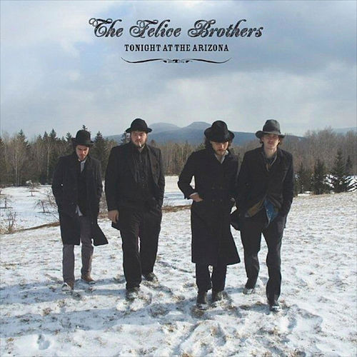 Tonight At The Arizona by The Felice Brothers
