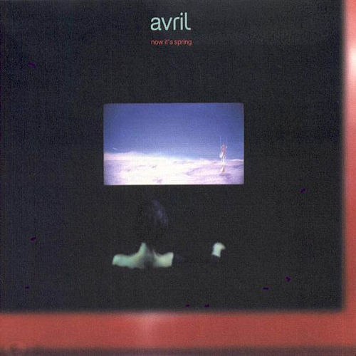 Now It's Spring by Avril