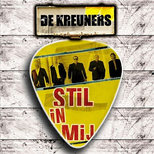 Stil In Mij by De Kreuners